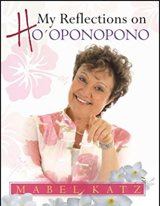 Ho'oponopono by Mabel Katz
